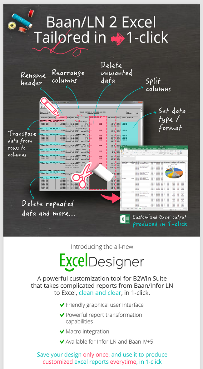 Introducting Excel Designer, a powerful customization tool for B2Win Suite that takes complicated reports from Baan/Infor LN to Excel, clean and clear, in 1-click.